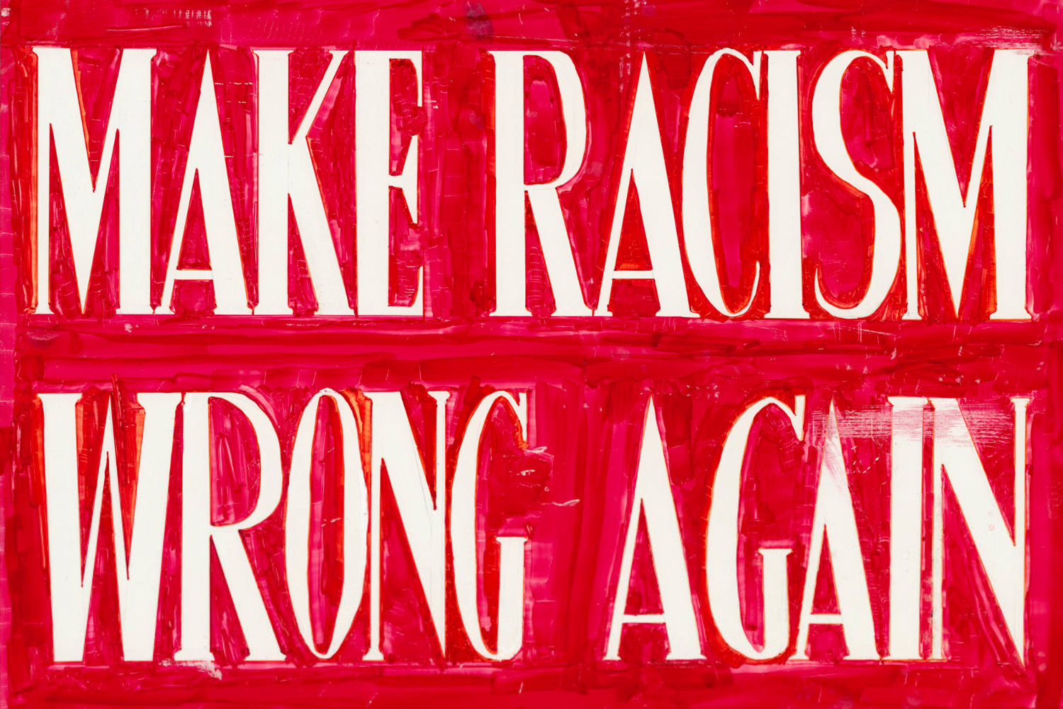 A Protest Sign Reads Make Racism Wrong Again